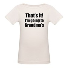 Thats it! Im Going To Grandmas T-Shirt