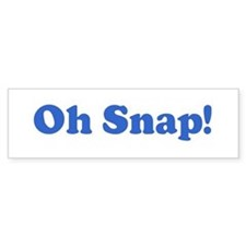 Oh Snap! Bumper Bumper Sticker