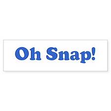 Oh Snap! Bumper Bumper Sticker