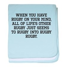 When You Have Rugby On Your Mind baby blanket