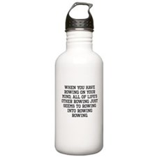 When You Have Rowing On Your Mind Water Bottle