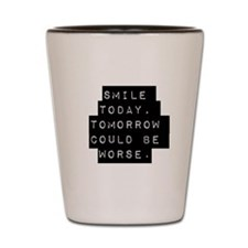 Smile Today Shot Glass