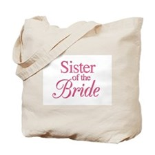 Sister of the Bride (rose) Tote Bag