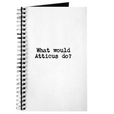 WHAT WOULD ATTICUS DO? Journal