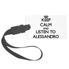 Keep Calm and Listen to Alessandro Luggage Tag