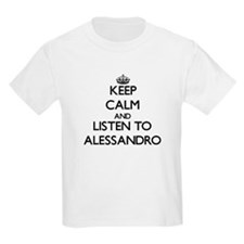 Keep Calm and Listen to Alessandro T-Shirt