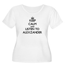 Keep Calm and Listen to Alexzander Plus Size T-Shi