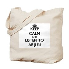 Keep Calm and Listen to Arjun Tote Bag