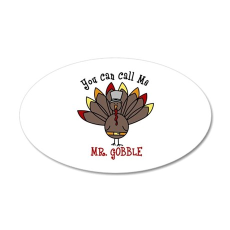 You can call me Mr. GOBBLE Wall Decal