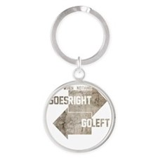 when nothing goes right go left Round Keychain