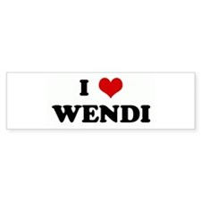 I Love WENDI Bumper Bumper Sticker