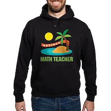 Retired Math teacher Hoody