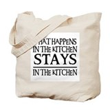 STAYS IN THE KITCHEN Tote Bag