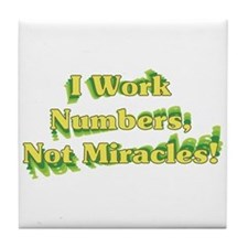 Numbers, Not Miracles Tile Coaster