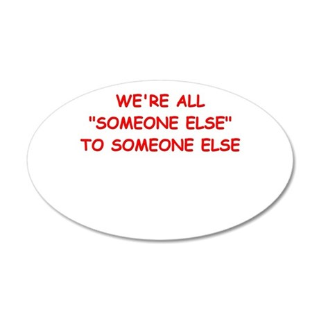 someone else Wall Decal