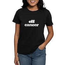 Eff Cancer - White Font T-Shirt