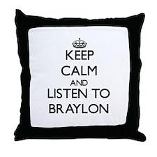 Keep Calm and Listen to Braylon Throw Pillow