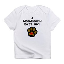 A Bloodhound Loves Me Infant T-Shirt