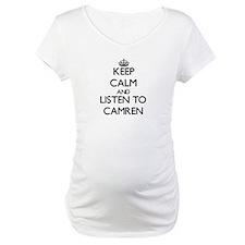 Keep Calm and Listen to Camren Shirt