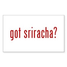 got sriracha? Decal