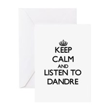 Keep Calm and Listen to Dandre Greeting Cards