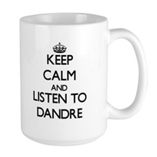 Keep Calm and Listen to Dandre Mugs