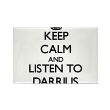 Keep Calm and Listen to Darrius Magnets