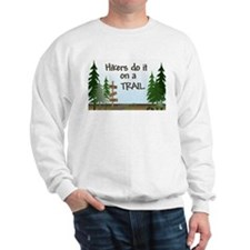 Hikers do it on a trail Sweatshirt