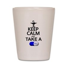 Keep Calm and Take a Chill Pill Shot Glass