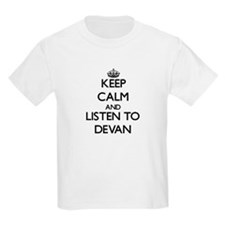 Keep Calm and Listen to Devan T-Shirt