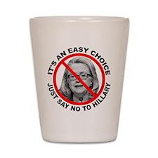 Say No to Hillary Clinton Shot Glass
