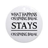 SPRING BREAK Ornament (Round)