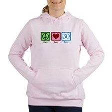 Peace Love 30 Women's Hooded Sweatshirt