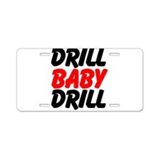 Drill Baby Drill Aluminum License Plate