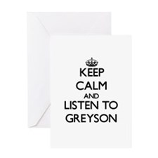 Keep Calm and Listen to Greyson Greeting Cards