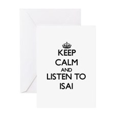 Keep Calm and Listen to Isai Greeting Cards