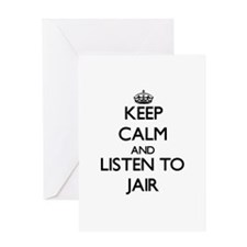 Keep Calm and Listen to Jair Greeting Cards