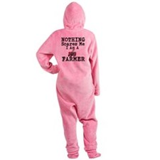 Nothing Scares me I Am A Farmer Footed Pajamas