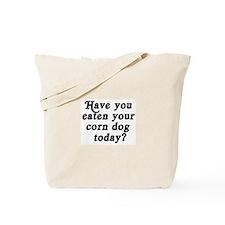 corn dog today Tote Bag