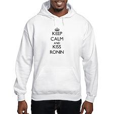 Keep Calm and Kiss Ronin Hoodie