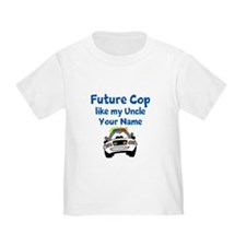 Future Cop Like My Uncle (Custom) T-Shirt