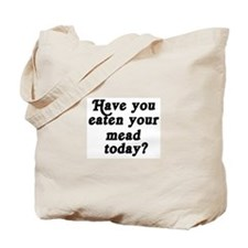 mead today Tote Bag