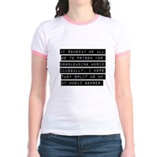 If Someday We All Go To Prison T-Shirt