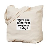 sorghum today Tote Bag