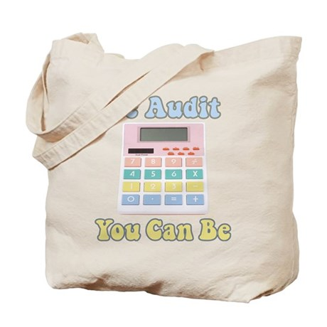 Be Audit You Can Be Tote Bag