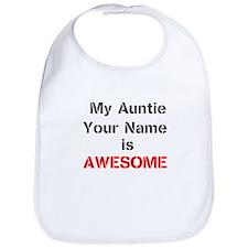 My Auntie Is Awesome (Custom) Bib