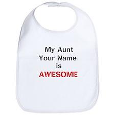 My Aunt Is Awesome (Custom) Bib