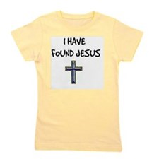 I Have Found Jesus Girl's Tee