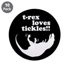 "t-rex loves tickles! 3.5"" Button (10 pack)"