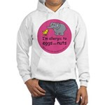 I'm allergic to eggs and nuts Hooded Sweatshirt